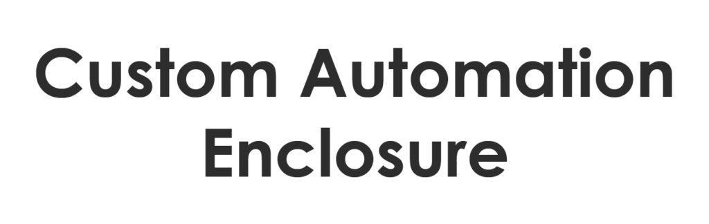 Custom Automation Enclosure